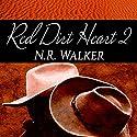 Red Dirt Heart 2 Hörbuch von N.R. Walker Gesprochen von: Joel Leslie