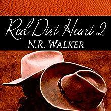 Red Dirt Heart 2 Audiobook by N.R. Walker Narrated by Joel Leslie