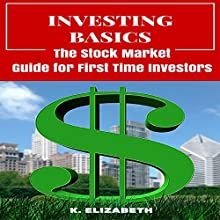 Investing Basics: The Stock Market Guide for First Time Investors Audiobook by K. Elizabeth Narrated by Eric Burr