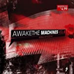 Awake Machines Vol