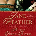 All the Queen's Players (       UNABRIDGED) by Jane Feather Narrated by Rosalind Ashford