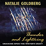Thunder and Lightning: Cracking Open the Writer's Craft | Natalie Goldberg