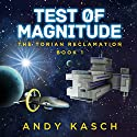 Test of Magnitude: The Torian Reclamation, Book 1 (       UNABRIDGED) by Andy Kasch Narrated by James Killavey