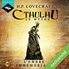 L'Ombre immémoriale (Cthulhu - Le mythe) | Livre audio Auteur(s) : Howard Phillips Lovecraft Narrateur(s) : Nicolas Planchais