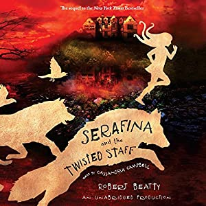 Serafina and the Twisted Staff Audiobook