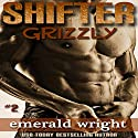 Shifter: Grizzly - Part 2: BBW Paranormal Shifter Romance Audiobook by Emerald Wright Narrated by Audrey Lusk