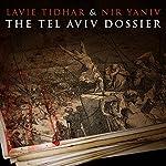 The Tel Aviv Dossier | Lavie Tidhar,Nir Yaniv