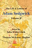 The Life and Letters of Adam Sedgwick: Volume 2