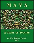 Maya: A Story of Yucatan (English Edi...