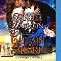 Captain of My Heart: Heroes of the Sea, Book 2 (       UNABRIDGED) by Danelle Harmon Narrated by Wayne Farrell