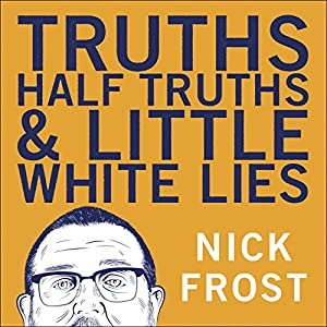 Truths, Half Truths and Little White Lies Audiobook