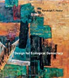 img - for Design for Ecological Democracy by Randolph T. Hester (2006-09-22) book / textbook / text book