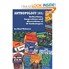 Anthopology 101: Reflections, Inspections and Dissections of SF Anthologies by Bud Webster