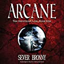 Arcane: The Arinthian Line, Book One Audiobook by Sever Bronny Narrated by Stefan Rudnicki