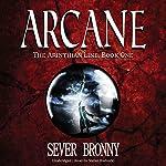 Arcane: The Arinthian Line, Book One | Sever Bronny