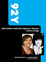 92Y-Gail Collins with Nora Ephron: Women Come of Age (January 12, 2010)