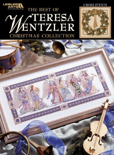 Best Of Teresa Wentzler: Cross Stitch Christmas Collection (Leisure Arts #3631)
