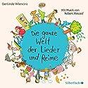 Die ganze Welt der Lieder und Reime Hörbuch von Gerlinde Wiencirz Gesprochen von: Robert Metcalf