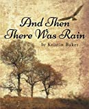 img - for And Then There Was Rain book / textbook / text book