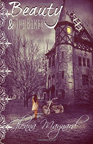 Beauty & The Biker: A Dark Fairytale