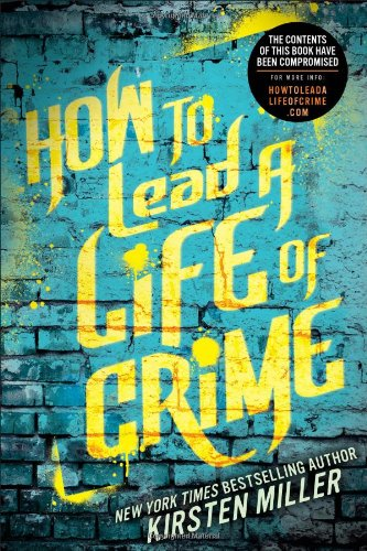 Image of How to Lead a Life of Crime