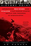 img - for Victory Point: Operations Red Wings and Whalers - the Marine Corps' Battlefor Freedom in Afghanistan book / textbook / text book