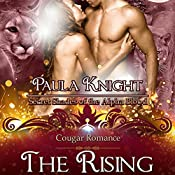 Cougar Romance:The Rising: Secret Shades of the Alpha Blood Series, Book 6 | Paula Knight