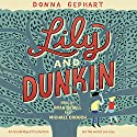 Lily and Dunkin Audiobook by Donna Gephart Narrated by Ryan Gesell, Michael Crouch, Donna Gephart