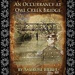 An Occurrance at Owl Creek Bridge | Ambrose Bierce