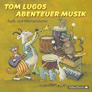 Tom Lugos Abenteuer Musik Hörbuch