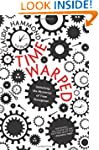 Time Warped: Unlocking the Mysteries...