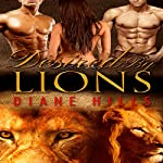Desired by Lions: My Sweet Lions, Book 1 | Diane Hills