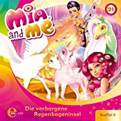 Die verborgene Regenbogeninsel (Mia and Me 21) | Thomas Karallus