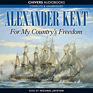 For My Country's Freedom | [Alexander Kent]