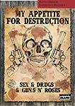 MY APPETITE FOR DESTRUCTION Sex, Drug...