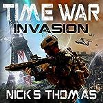 Time War: Invasion | Nick S. Thomas