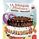 La fabuleuse histoire du gâteau au chocolat !