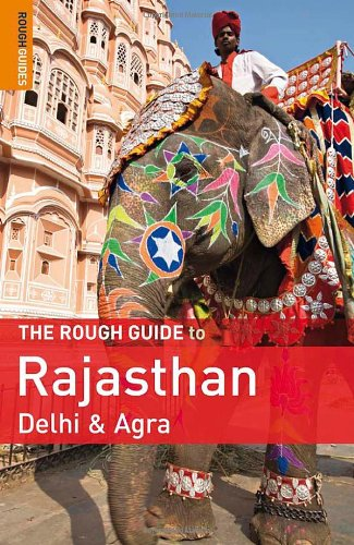 The Rough Guide to Rajasthan, Delhi & Agra (Rough Guides)