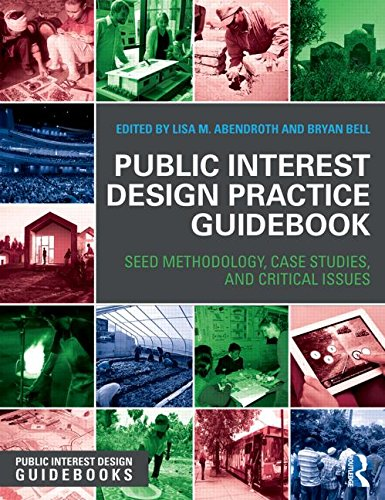 Public Interest Design Practice Guidebook: SEED Methodology, Case Studies, and Critical Issues (Public Interest Design Guidebooks)