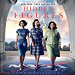 Hidden Figures: The American Dream and the Untold Story of the Black Women Mathematicians Who Helped Win the Space Race Audiobook by Margot Lee Shetterly Narrated by Robin Miles