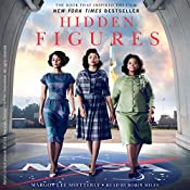 Hidden Figures: The American Dream and the Untold Story of the Black Women Mathematicians Who Helped Win the Space Race | [Margot Lee Shetterly]