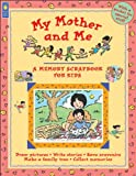 img - for My Mother and Me (Memory Scrapbooks for Kids) book / textbook / text book
