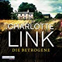 Die Betrogene Audiobook by Charlotte Link Narrated by Claudia Michelsen