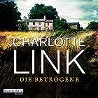 Die Betrogene Hörbuch von Charlotte Link Gesprochen von: Claudia Michelsen