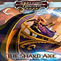 The Shard Axe: Dungeons & Dragons Online: Eberron Unlimited, Book 1 (       UNABRIDGED) by Marsheila Rockwell Narrated by Saskia Maarleveld