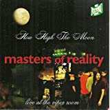 How High the Moon / Live at Viper Roompar Masters of Reality