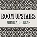 Room Upstairs Audiobook by Monica Dickens Narrated by Olivia J. Fox