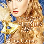 The Lady Meets Her Match: Midnight Meetings, Book 2 | Gina Conkle