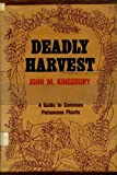 img - for Deadly harvest;: A guide to common poisonous plants book / textbook / text book