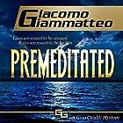 Premeditated: A Gino Cataldi Mystery, Redemption, Book 4 Hörbuch von Giacomo Giammatteo Gesprochen von: Nathan Glondys